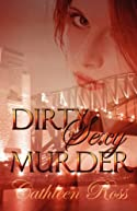 Dirty Sexy Murder by Cathleen Ross
