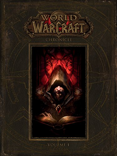 World of Warcraft: Chronicle Volume 1 - BLIZZARD ENTERTAINMENTBLIZZARD ENTERTAINMENT