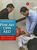 Heartsaver First Aid CPR AED - Student Workbook