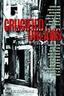 Crucified Dreams by Joe R. Lansdale
