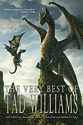 Table of Contents: THE VERY BEST OF TAD WILLIAMS