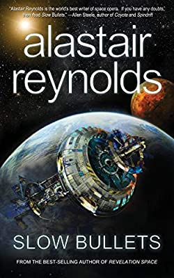 Coming Soon: SLOW BULLETS by Alastair Reynolds