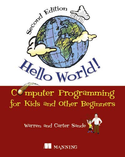 Hello World!: Computer Programming for Kids and Other Beginners - Warren Sande, Carter Sande