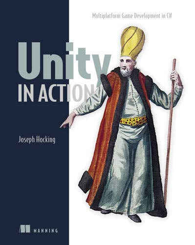 Unity in Action: Multiplatform Game Development in C# with Unity 5 - Joe Hocking