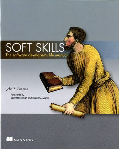 Soft Skills: The software developer's life manual