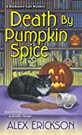 Death by Pumpkin Spice by Alex Erickson