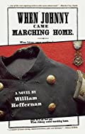 When Johnny Came Marching Home by William Heffernan