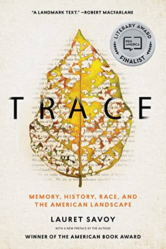 Trace: Memory, History, Race, and the American Landscape - Lauret Savoy