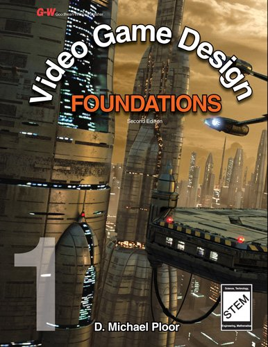 Video Game Design Foundations - D. Michael Ploor