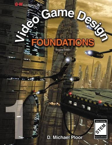 Video Game Design Foundations: Software Design Guide - D. Michael Ploor