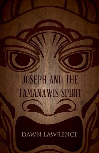 Joseph and the Tamanawis Spirit, Dawn Lawrence