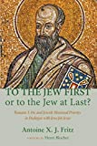 To the Jew First or to the Jew at Last? Romans 1:16c and Jewish Missional Priority in Dialogue with Jews for Jesus book cover