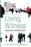 Living Witness: Explorations in Missional Ethics book cover
