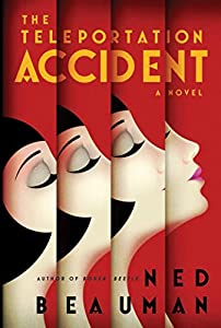 "Cover & Synopsis: ""The Teleportation Accident"" by Ned Beauman"