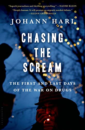 621. Chasing the Scream: The First and Last Days of the War on Drugs