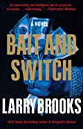 Bait and Switch by Larry Brooks