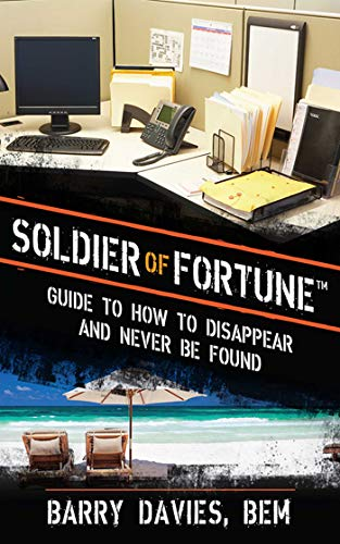 Soldier of Fortune Guide to How to Disappear and Never Be Found, Davies, Barry