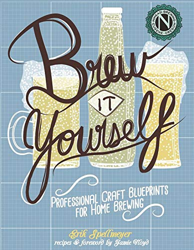 Brew It Yourself: Professional Craft Blueprints for Home Brewing (DIY), Floyd, Jamie; Spellmeyer, Erik