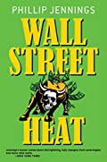 Wall Street Heat by Phillip Jennings