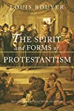 The Spirit and Forms of Protestantism, Fr. Louis Bouyer