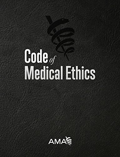 Code of medical ethics of the American Medical Association / American Medical Association, Council on Ethical and Judicial Affairs ; annotations prepared by the Southern Illinois University Schools of Medicine and Law.