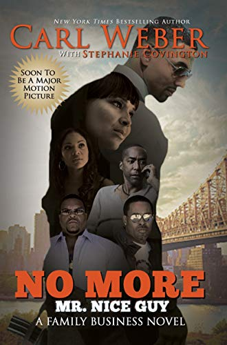No More Mr. Nice Guy: A Family Business Novel - Carl Weber, Stephanie Covington