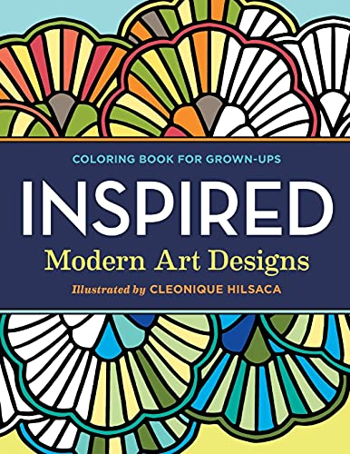 Coloring Books for Grownups: Inspired: Modern Art Designs - Cleonique Hilsaca