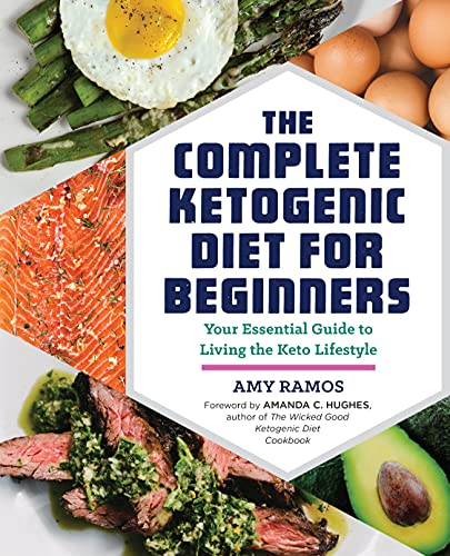 Read Now The Complete Ketogenic Diet for Beginners: Your Essential Guide to Living the Keto Lifestyle