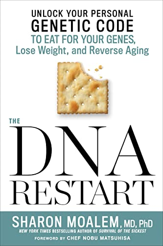 The DNA Restart: Unlock Your Personal Genetic Code to Eat for Your Genes, Lose Weight, and Reverse Aging - Dr. Sharon MoalemNobu Matsuhisa