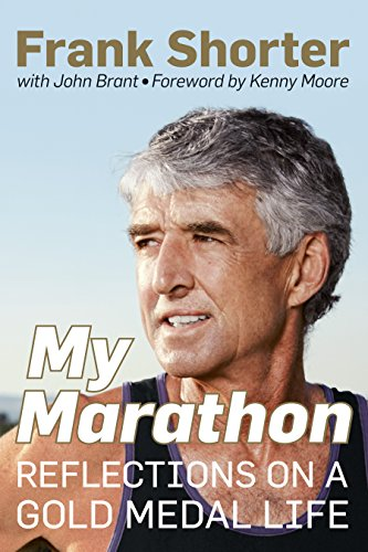 My Marathon: Reflections on a Gold Medal Life - Frank Shorter