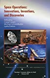 Space operations : innovations, inventions, and discoveries