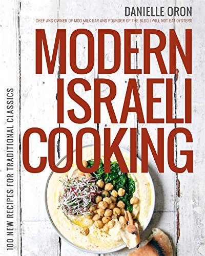 Pdfoks modern israeli cooking 100 new recipes for traditional modern israeli cooking 100 new recipes for traditional classics danielle oron forumfinder Image collections
