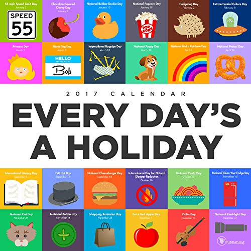 Every Day's A Holiday Wall Calendar