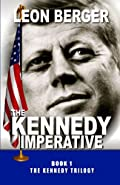 The Kennedy Imperative by Leon Berger