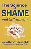 The Science of Shame and its Treatment  by Gerald Loren Fishkin