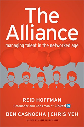 The Alliance: Managing Talent in the Networked Age - Reid Hoffman, Ben Casnocha, Chris Yeh