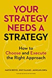 Buy Your Strategy Needs a Strategy: How to Choose and Execute the Right Approach from Amazon
