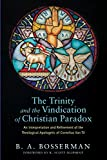 The Trinity and the Vindication of Christian Paradox: An Interpretation and Refinement of the Theological Apologetic of Cornelius Van Til book cover