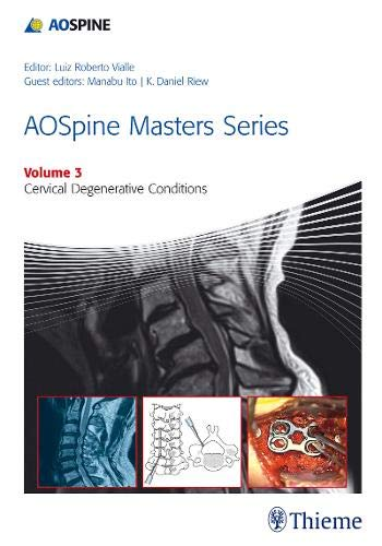 AO SPINE MASTERS SERIES VOLUME 3: CERVICAL DEGENERATIVE CONDITIONS
