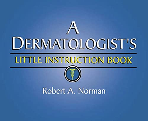 A DERMATOLOGIST S LITTLE INSTRUCTION BOOK 1ST EDITION