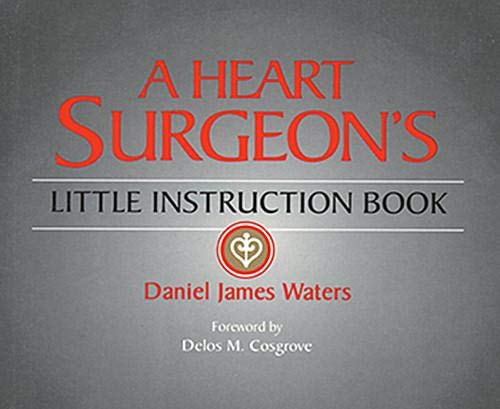 A HEART SURGEON S LITTLE INSTRUCTION BOOK 1ST EDITION