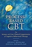 Process-Based CBT by Steven C Hayes and Stefan G Hofmann