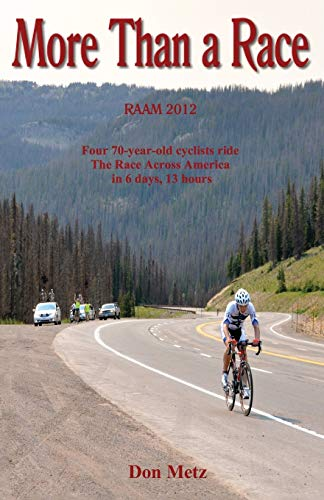 More Than a Race: Four 70-Year-Old Cyclists Ride the Race Across America - Don Metz