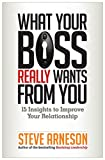 Buy What Your Boss Really Wants from You: 15 Insights to Improve Your Relationship from Amazon