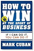 Cover of How to Win at the Sport of Business: If I Can Do It, You Can Do It