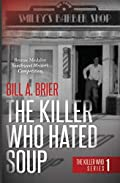 The Killer Who Hated Soup by Bill A. Brier