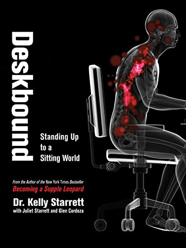 Deskbound: Standing Up to a Sitting World Book Cover Picture