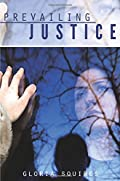 Prevailing Justice by Gloria Squires