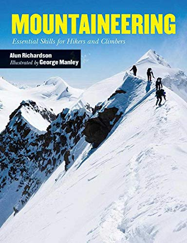 Mountaineering: Essential Skills for Hikers and Climbers - Alun RichardsonGeorge Manley