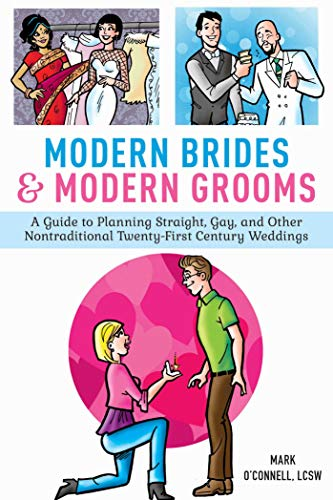 Modern Brides & Modern Grooms: A Guide to Planning Straight, Gay, and Other Nontraditional Twenty-Fi